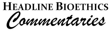 Headline Bioethics Commentaries are a new series of student-authored articles reflecting on bioethical aspects of news stories